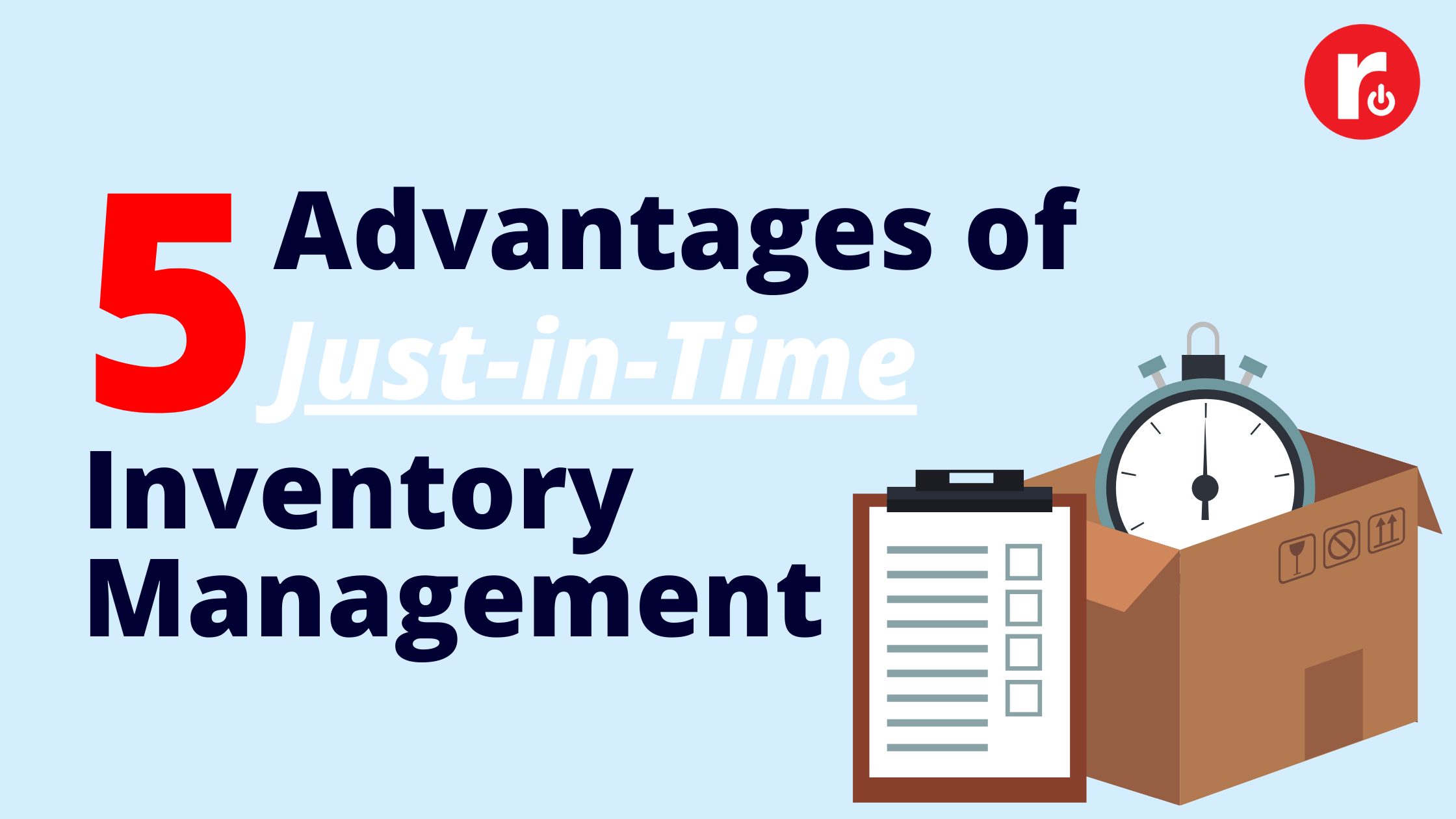 5 Advantages of Just-In-Time Inventory Management